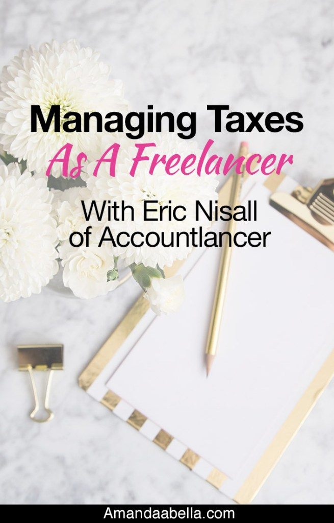 [MMYH Ep. 25] Managing Taxes As A Freelancer With Eric Nisall  of Accountlancer