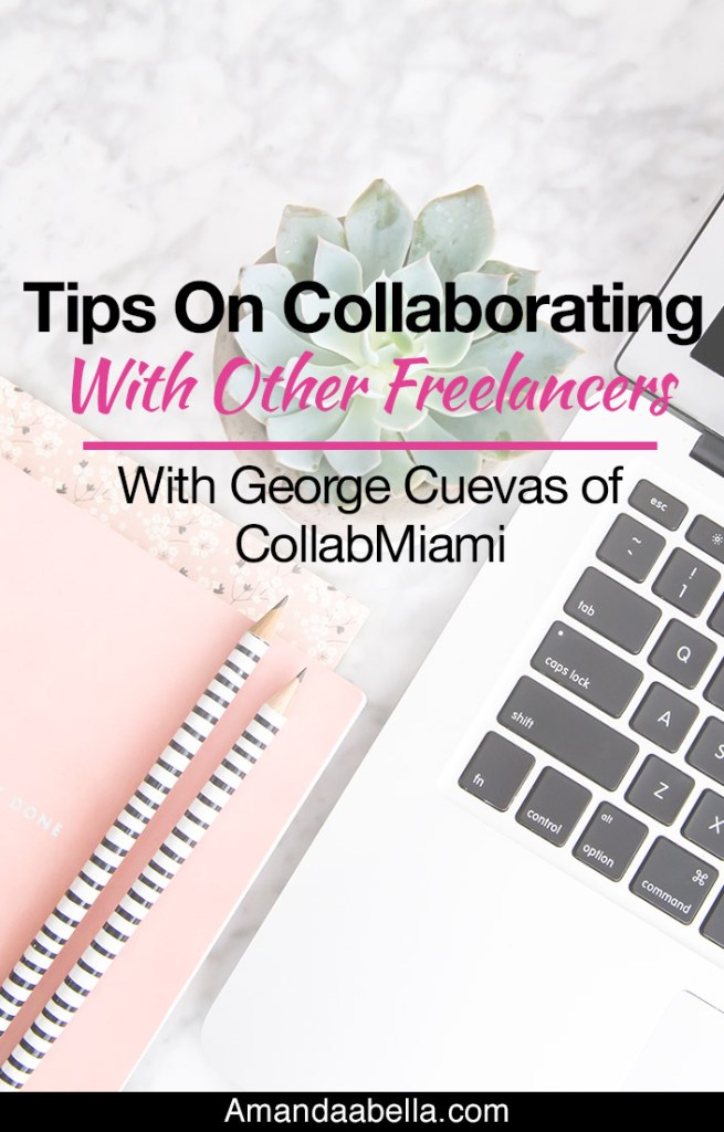 [MMYH Ep. 24] Tips On Collaborating With Other Freelancers With George Cuevas of CollabMiami