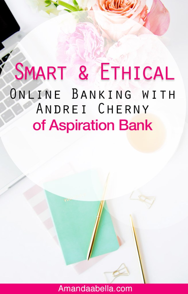 [MMYH Ep. 34] Smart & Ethical Online Banking with Andrei Cherny of Aspiration Bank