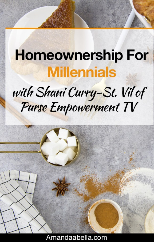 {MMYH Ep. 38} Homeownership For Millennials with Shani Curry-St. Vil of Purse Empowerment TV