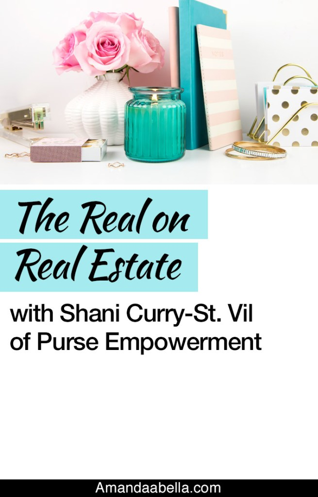 {MMYH Ep. 39} The Real on Real Estate with Shani Curry-St. Vil of Purse Empowerment