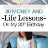 30 Money and Life Lessons On My 30th Birthday