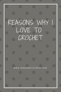 Reasons Why I Love to Crochet