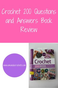 Crochet 200 Questions and Answers Book Review