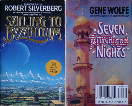 Sailing to Byzantium and Seven American Nights Tor Double by Silverberg and Wolfe