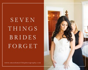 Seven Things Brides Forget | amanda.matilda.photography