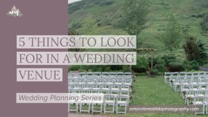 5 Things to Look for in a Wedding Venue | amanda.matilda.photography