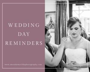 Wedding Day Reminders | amanda.matilda.photography
