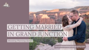 Getting Married in Grand Junction | a Guide to Western Slope Weddings by amanda.matilda.photography