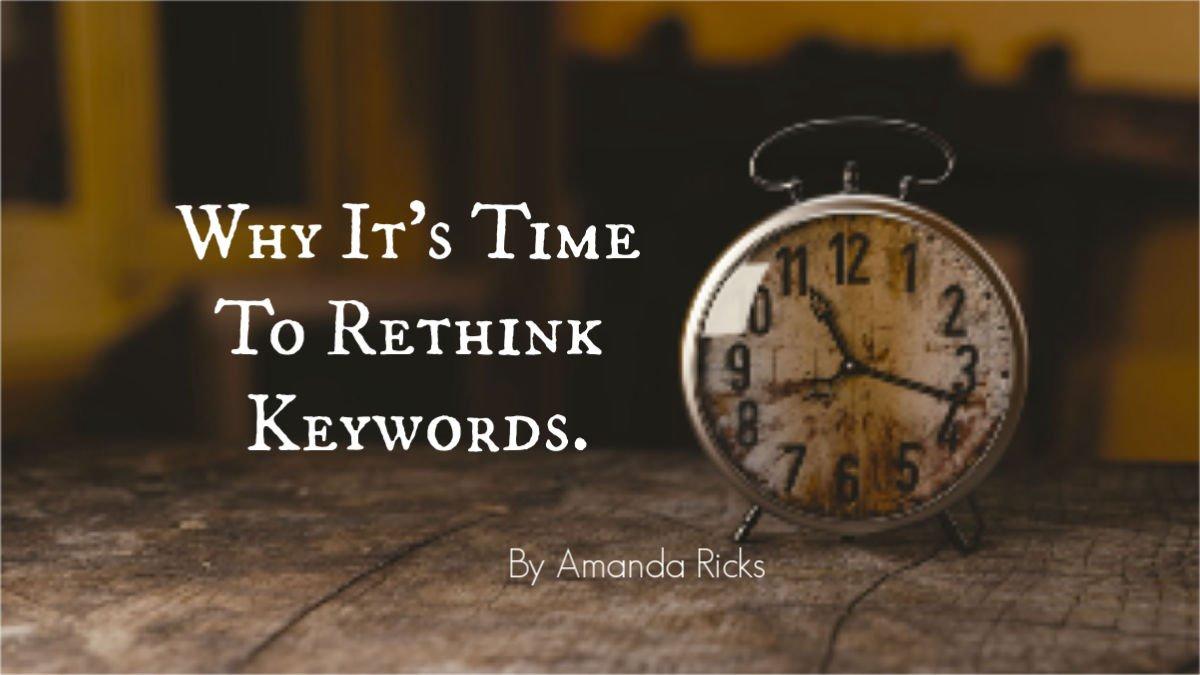 amandaricks.com/why-time-to-rethink-keywords/