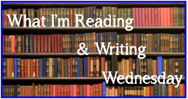 whatimreadingandwritingwednesday