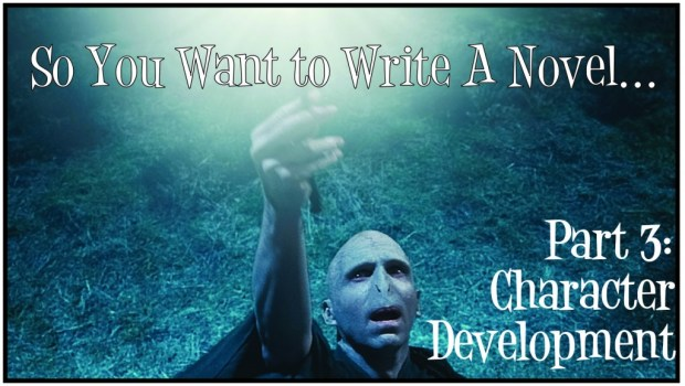 Characters- So You Want to Write a Novel