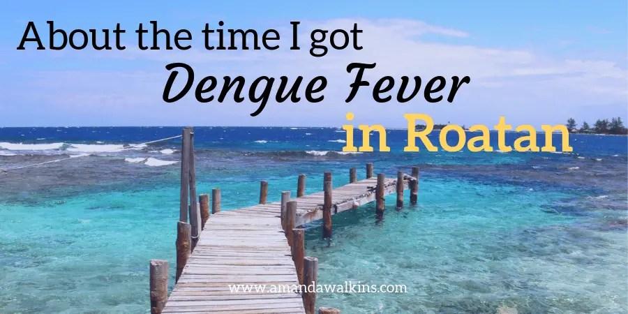 Dengue fever in Roatan