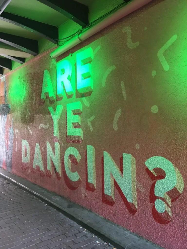 Glasgow street art Are Ye Dancin?