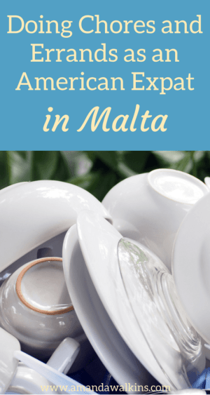 Life is life no matter what country you live in. For this American expat in Malta, chores and errands are just another part of daily life - even on a sunny island!