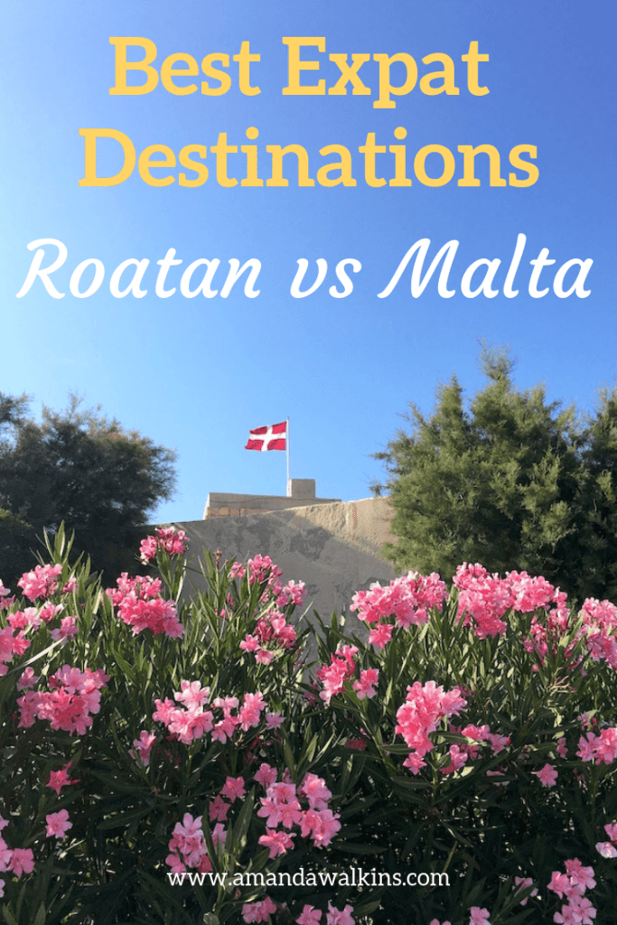 Best Expat Destinations: An Expat Island Life Comparison of Roatan and Malta