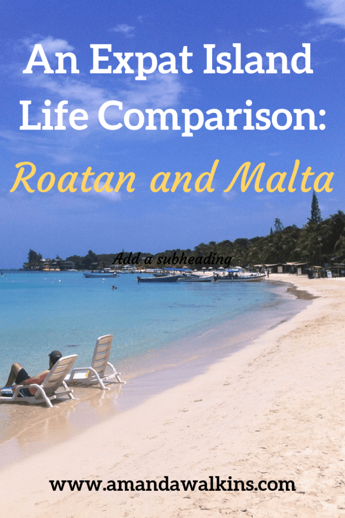 Best Expat Destinations: Roatan vs Malta