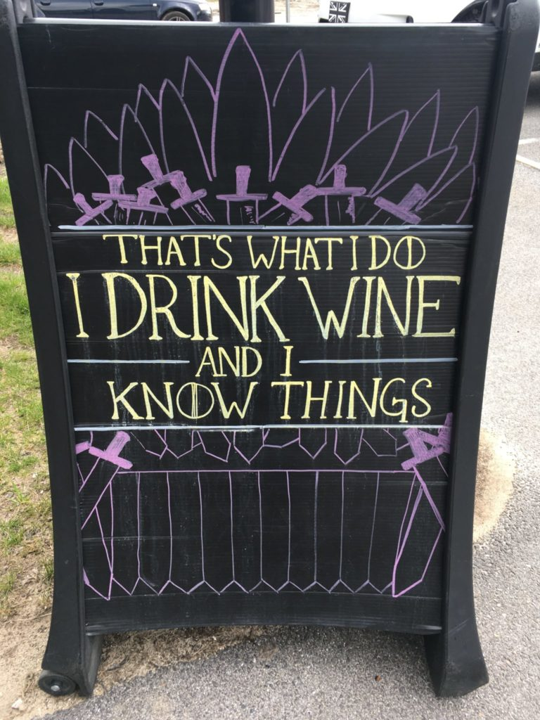 GOT Quote I drink wine and I know things outside of Cellar Door Winery in Portland Maine