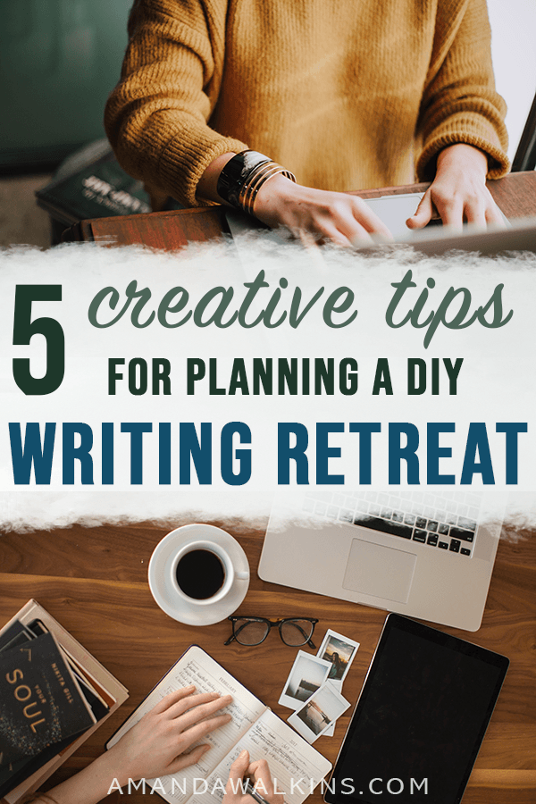 tips for a DIY retreat for writing