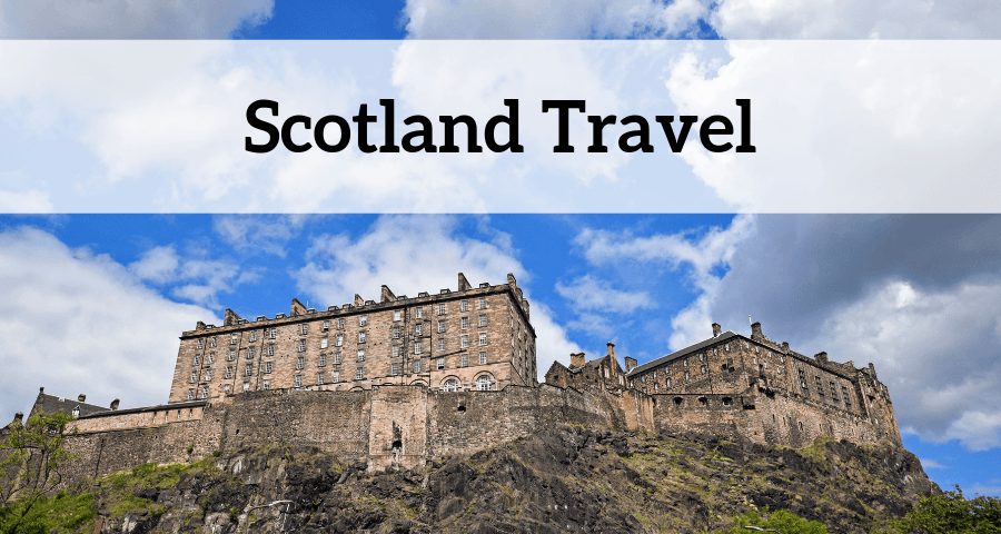 Travel to Scotland to see Edinburgh Castle and so much more