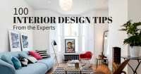 Interior Design Tips 100 Experts Share Their Best Advice