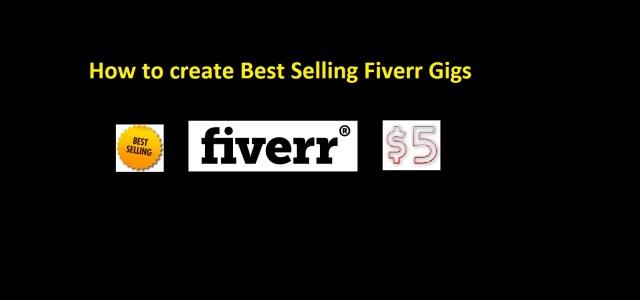 create best selling Fiverr gigs