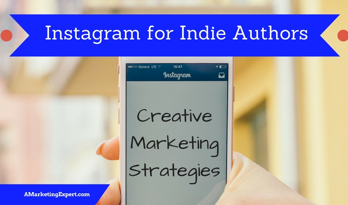 Instagram for Indie Authors - Creative Marketing Strategies