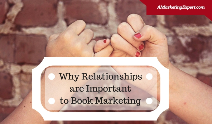 Why Relationships are Important to Book Marketing
