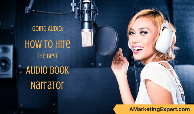 Going Audio: How To Hire the Best Audio Book Narrator