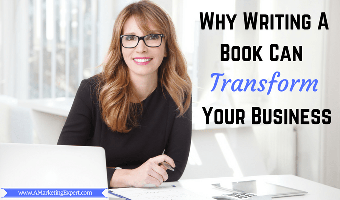 Why Writing A Book Can Transform Your Business