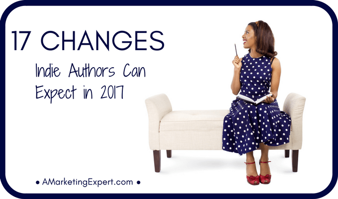 17 Changes Indie Authors Can Expect in 2017
