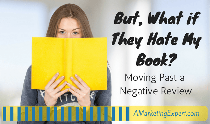 But What if They Hate My Book? Part 2 – Moving Past A Negative Review