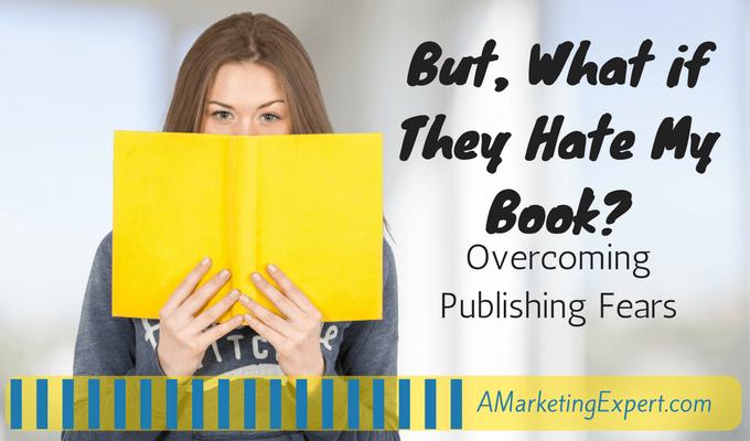 Overcoming Publishing Fears | AMarketingExpert.com