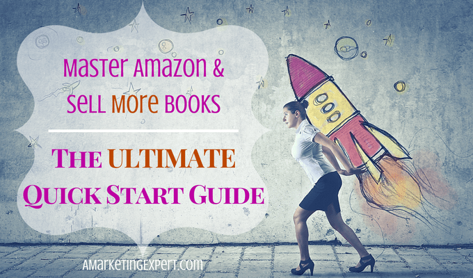 Master Amazon: The Ultimate Quick Start Guide [INFOGRAPHIC]