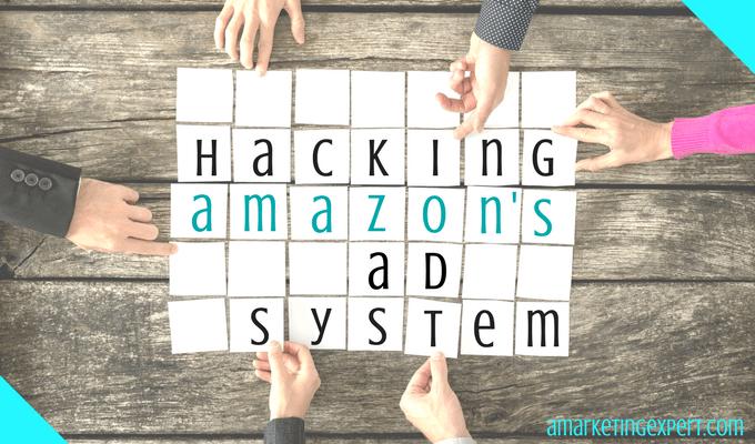 Hacking Amazon's Ad System | AMarketingExpert.com | Amazon ads #amazonhacks