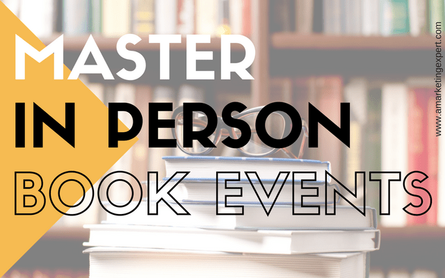 Bolster Your Book Marketing with Successful In-Person Events