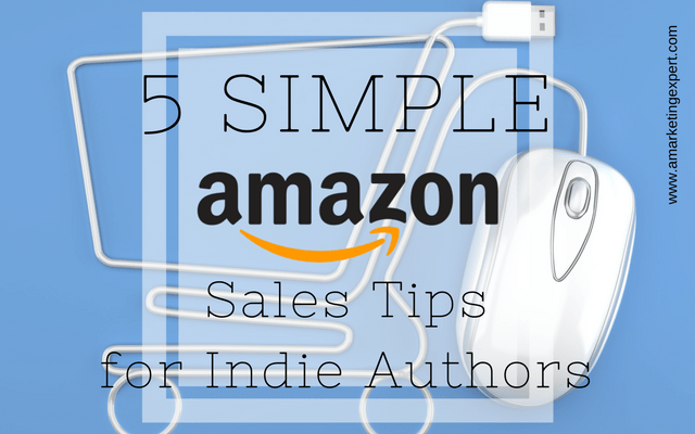 5 Simple Amazon Sales Tips for Indie Authors