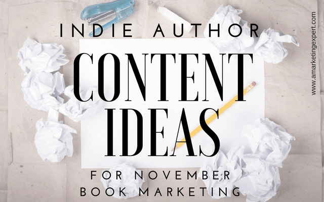 Indie Author Content Ideas for Your November Book Marketing