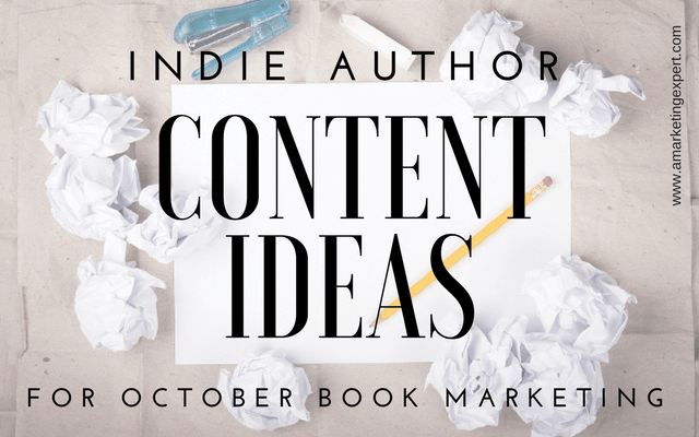 Indie Author Content Ideas for Your October Book Marketing