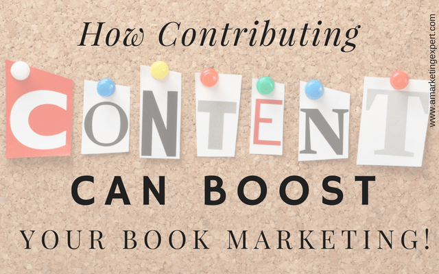 How Contributing Content Can Boost Your Book Marketing