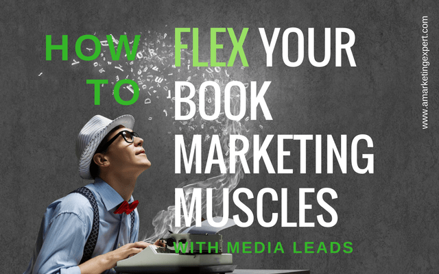How to Flex Your Book Marketing Muscles with Media Leads