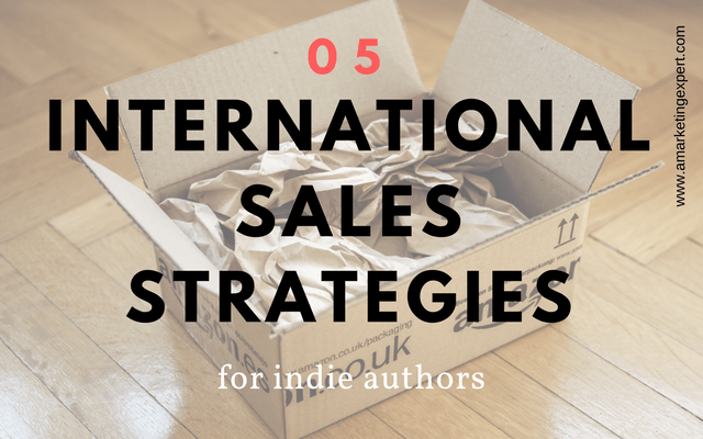 5 International Sales Strategies for Indie Authors