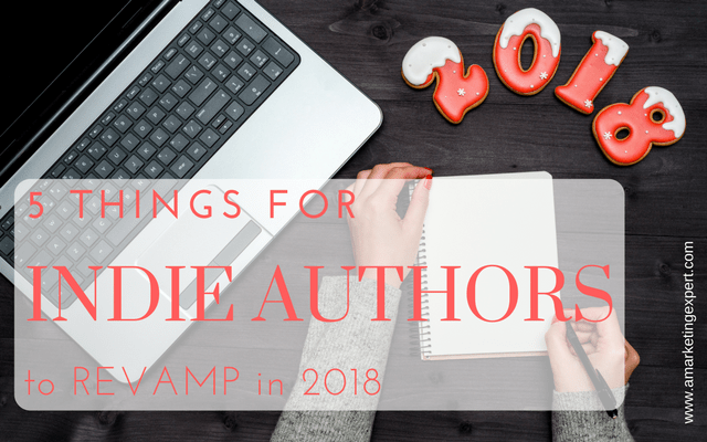 5 Things for Indie Authors to Revamp in 2018