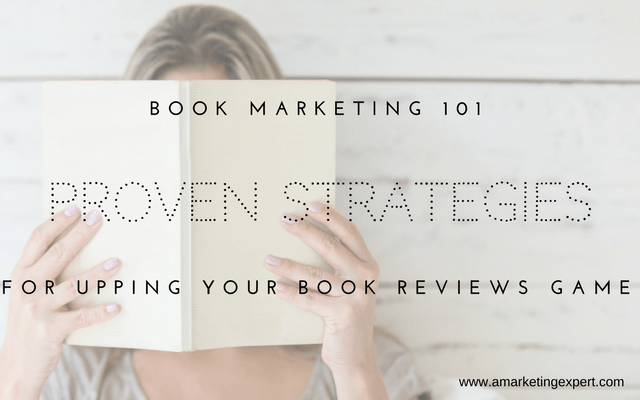 Book Marketing 101: Proven Strategies for Upping Your Book Reviews Game