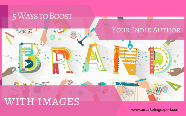 5 Ways to Boost Your Indie Author Brand with Images