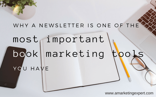 Why a Newsletter is One of the Most Important Book Marketing Tools You Have