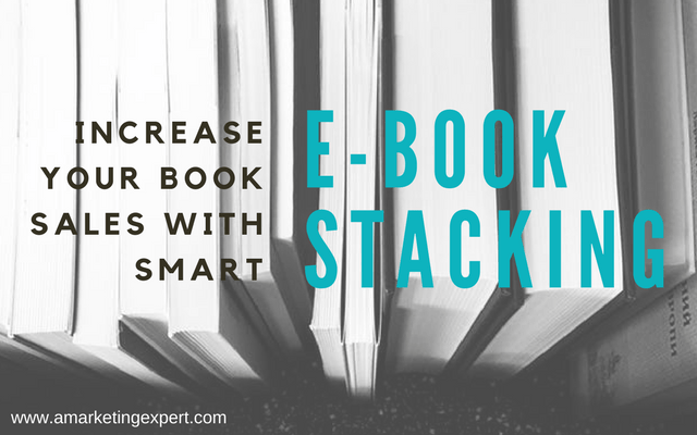 Increase Your Book Sales With Smart Ebook Stacking Author