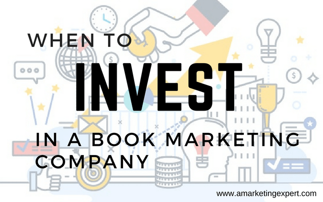 When to Invest in a Book Marketing Company | AMarketingExpert.com
