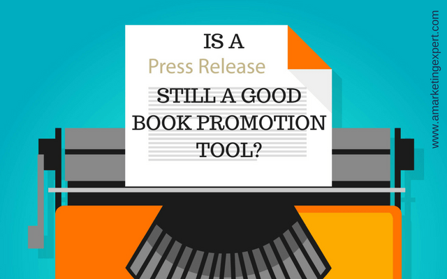 Is A Press Release Still A Good Book Promotion Tool? | AMarketingExpert.com