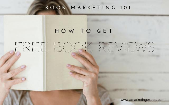 Book Marketing 101: How to Get Free Book Reviews   AMarketingExpert.com